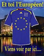 Et toi l'Européen, viens par ici...